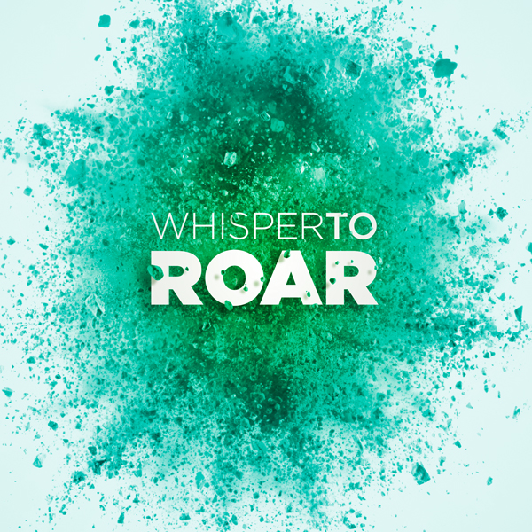 Whisper to Roar